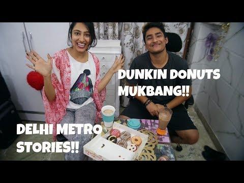DUNKIN DONUTS & COFFEE MUKBANG - DELHI METRO STORIES!