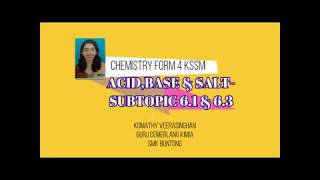 CHAPTER 6 ACID,BASE & SALT: SUBTOPIC 6.1&6. 3