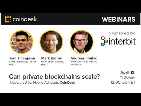 Can private blockchains scale? - Webinar by CoinDesk