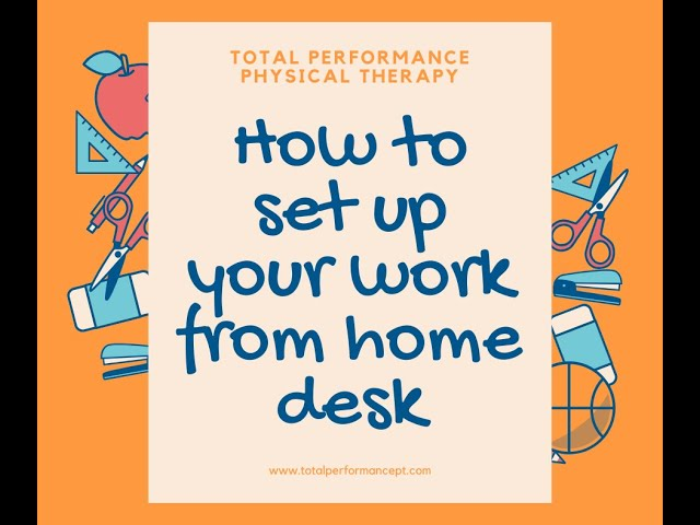How to set up your work from home desk