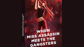 When Miss Assassin Meets The Gangsters