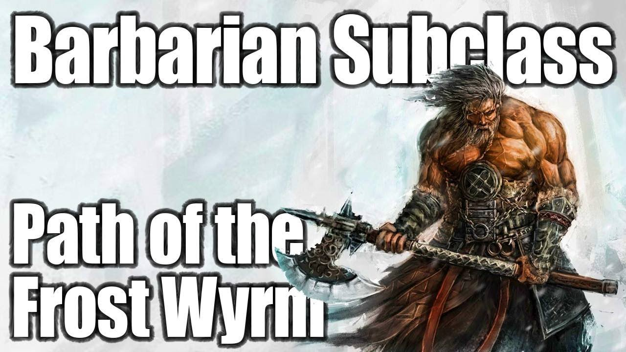 D&D Barbarian 5E — Path of the Frost Wyrm – Nerdarchy