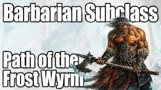 D&D Barbarian 5e- Path of the Frost Wyrm