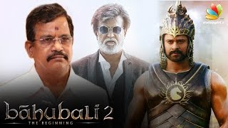 Baahubali producer inspired by Kabali's producer Kalaipuli S. Thanu | Part 2 Pre Release Business