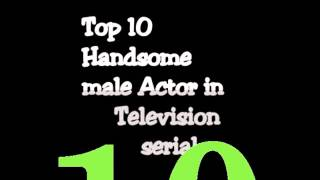 Top 10 handsome male actor In television serial