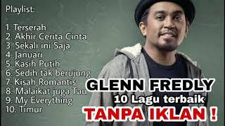NEW!! FULL ALBUM | GLENN FREDLY | 10 LAGU TERBAIK 2021!! TANPA IKLAN