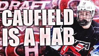 COLE CAUFIELD IS ON THE MONTREAL CANADIENS - Habs Top Prospects (Canadiens Draft Caufield NHL Draft)
