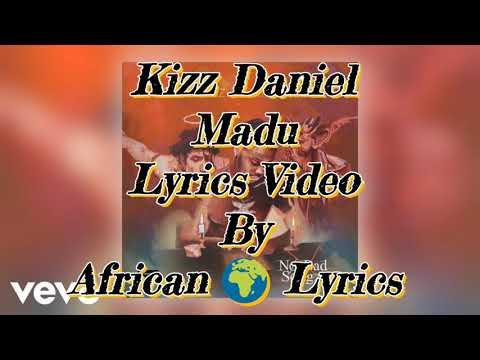 Kizz Daniel - Madu Lyrics video