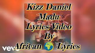 Kizz Daniel - Madu Lyrics video
