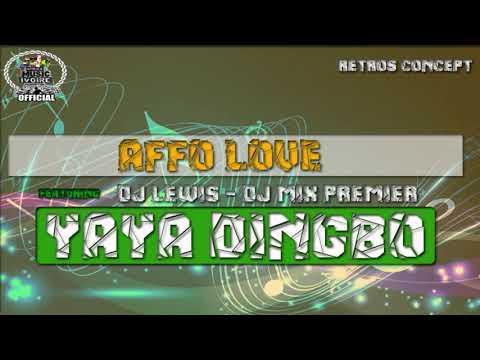 AFFO LOVE - YAYADINGBO (FEAT DJ MIX PRMIER - DJ LEWIS)