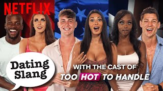 Dating Slang with the Cast of Too Hot To Handle | Netflix
