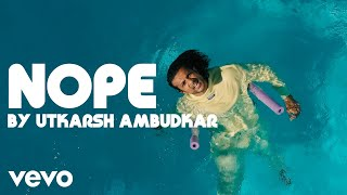 Utkarsh Ambudkar - NOPE