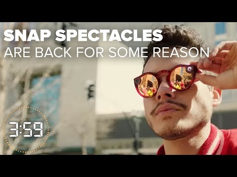 Snap Spectacles are backwhy??? The 3:59, Ep 393