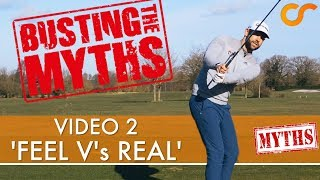 COMMON MYTHS IN GOLF - FEEL V's REAL 2/4