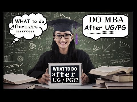 WHAT TO DO AFTER GRADUATION |  POST GRADUATION | ???         Do MBA for better future pathway.