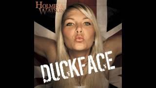 Holmes&Watson - Duckface