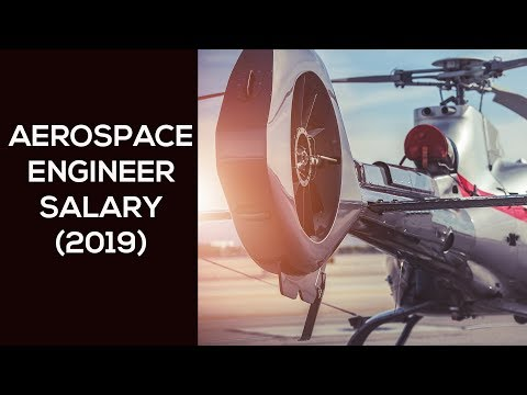 Aerospace Engineer Salary In 2019 - Top 5 Places