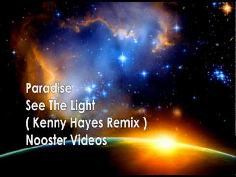 Paradise - See The Light ( Kenny Hayes Remix ) HQ