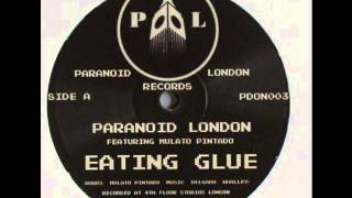 Paranoid London - Eating Glue