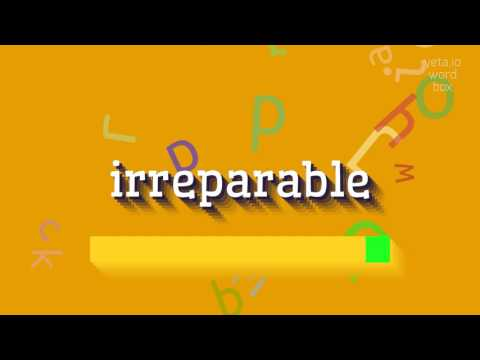"""How to say """"irreparable""""! (High Quality Voices)"""