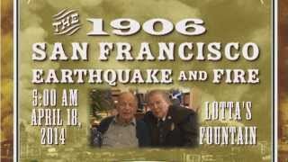 1906 San Francisco Earthquake Commemoration -- April 18, 2014