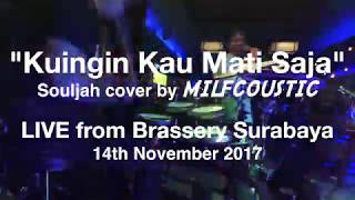 """KUINGIN KAU MATI SAJA"" - SOULJAH cover by Milfcoustic"