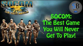 Socom:  The Best Game You Will Never Get To Play