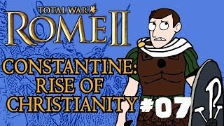 Total War: Rome 2 - Constantine: Rise of Christianity - Part 7 - Retaliation!