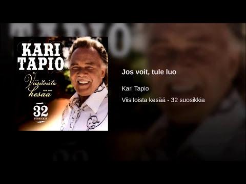 Kari Tapio - Jos Voit Tule Luo