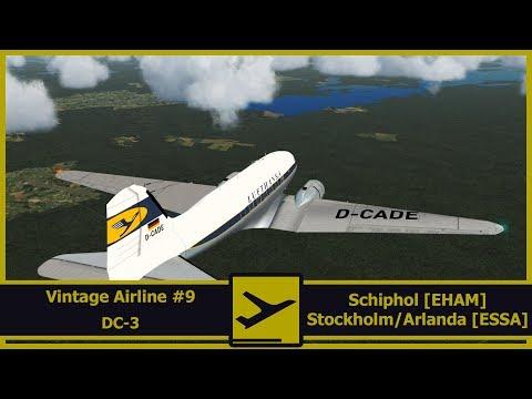 FSX | FSPassengers | Vintage Airline #9 | Just Flight's DC-3 | Schiphol [EHAM] - Stockholm [ESSA]