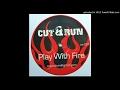 Cut & Run – Play With Fire [Breakbeat]