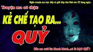 KẺ CHẾ TẠO RA QUỶ - Truyện ma về Ngạ Quỷ kinh hoàng cho Halloween - MC Quàng A Tũn
