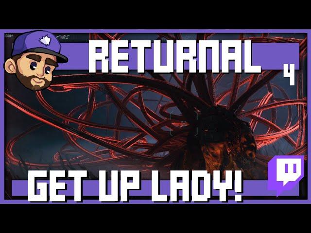 GET UP LADY!   RETURNAL   Episode 4