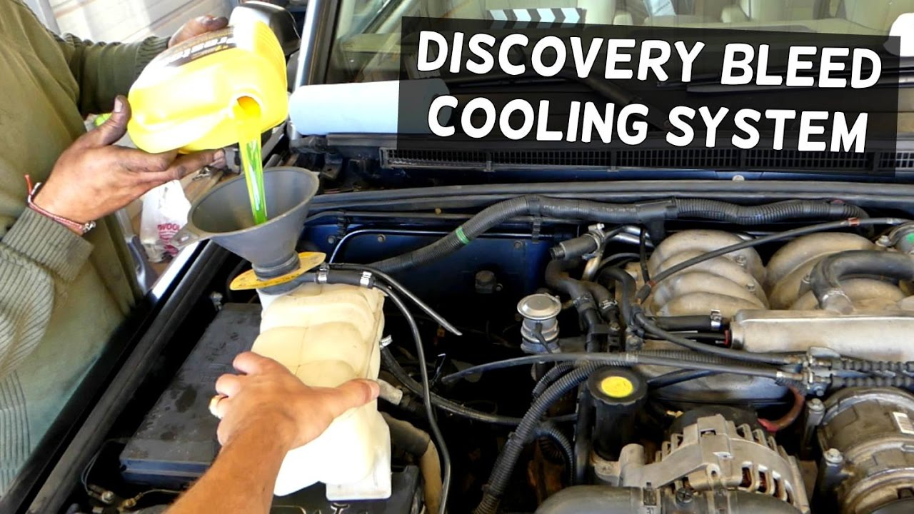 LAND       ROVER       DISCOVERY    40 HOW TO BLEED COOLING SYSTEM