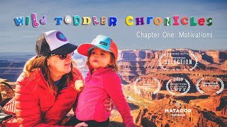 Wild Toddler Chronicles: Ep 1 - Motivations