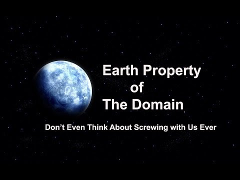 Have You heard Earth Belongs to THE DOMAIN - Eviction Notices Coming