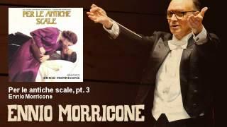 Ennio Morricone - Per le antiche scale, pt. 3 - Per Le Antiche Scale (1975)