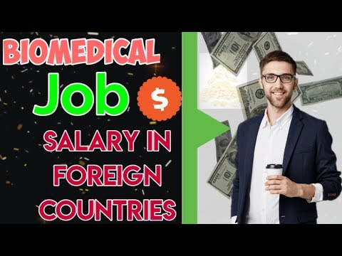 Biomedical Job Salary In Abroad