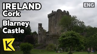 【K】Ireland Travel-Cork[아일랜드 여행-코크]블라니 성의 전설/Blarney Castle/Stone/Talent of Eloquence/Wish/Place