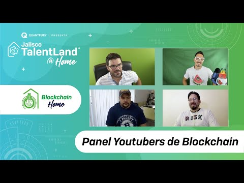 Panel Youtubers Blockchain - Jalisco Talent Land @ Home - #BlockchainHome