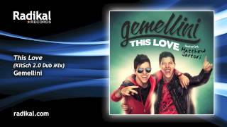 Gemellini - This Love (feat. Matthew Sartori) KitSch 2.0 Dub Mix