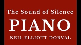 "THE SOUNDS OF SILENCE Paul Simon ""NEIL ELLIOTT DORVAL"" PIANO PIANOS PIANIST ""PIANO MUSIC"""