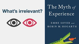 What's irrelevant? - The Myth of Experience