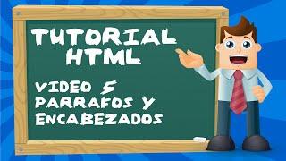 Tutorial básico de HTML desde cero - Video 5: Párrafos y encabezados.