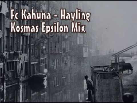 Fc Kahuna - Hayling (Kosmas Epsilon Mix)