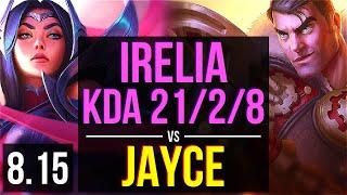 Download Video IRELIA vs JAYCE (TOP) ~ KDA 21/2/8, Legendary ~ Korea Challenger ~ Patch 8.15 MP3 3GP MP4