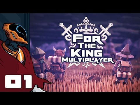 Let's Play For The King Multiplayer - PC Gameplay Part 1 - The Kingdom Is Absolutely Doomed!