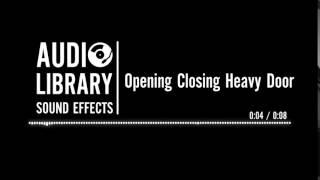 Opening Closing Heavy Door - Sound Effect