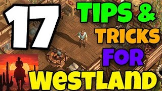 Westland Survival - 17 Tips And Tricks For Beginners