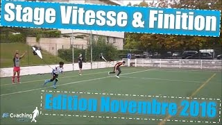 AF Coaching Football :  STAGE VITESSE & FINITION:  Edition Novembre 2016